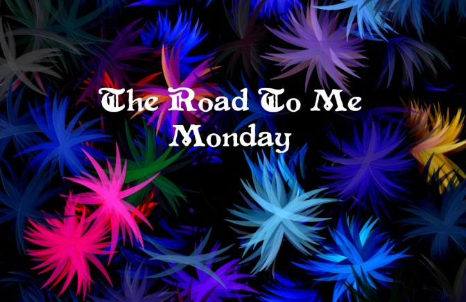The Road To Me Monday