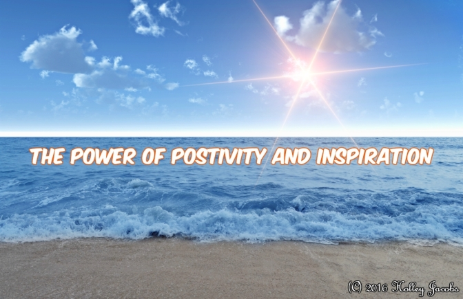 The Power of Postivity and Inspiration