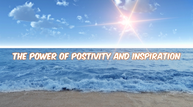 What Positivity and Inspiration Can Do