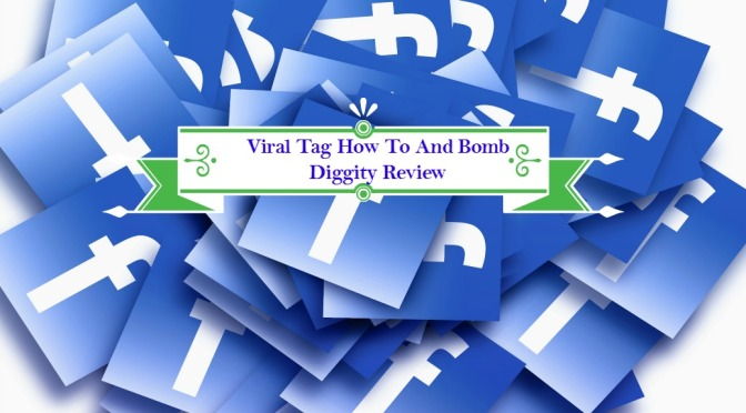 Viral Tag – How To and Bomb Diggity